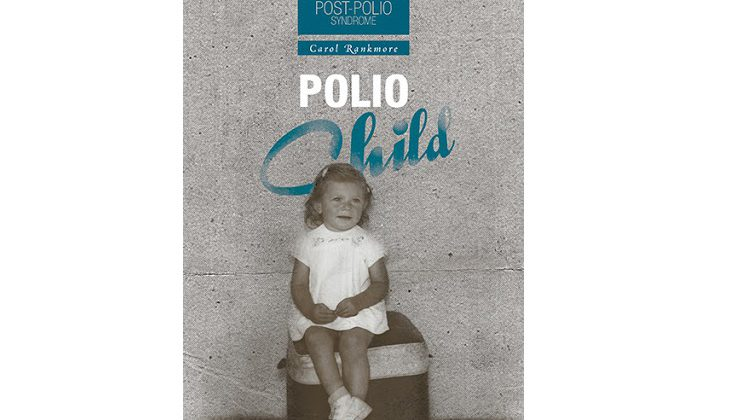 "Cover of ""Polio Child"" by Carol Rankmore from the Friesen Press website."